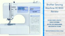 Brother Sewing Machine HC1850 Review