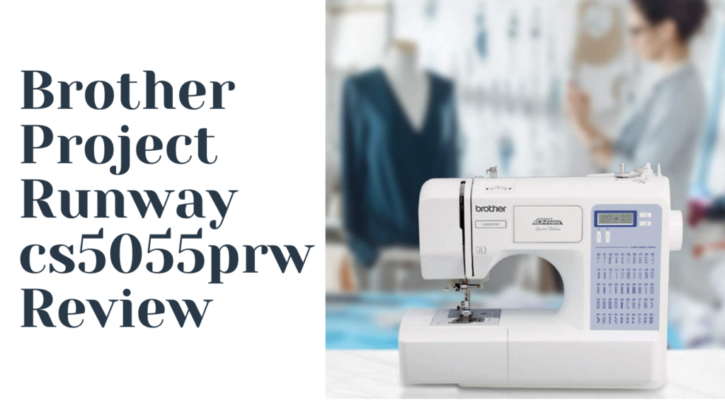 Brother Project Runway cs5055prw Review